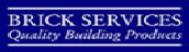 Brick services. Brick Merchant based in the North East